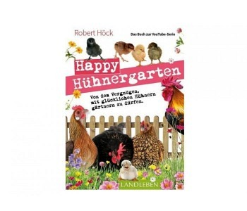 """Happy HühnergartenDas zweite Buch zur YouTube-Serie """"Happy Huhn"""""""